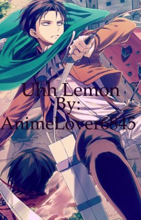 Levi x Reader Lemon by AnimeLover6845
