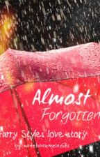 Almost Forgotten(A Harry Styles love story) by notebookmelodies