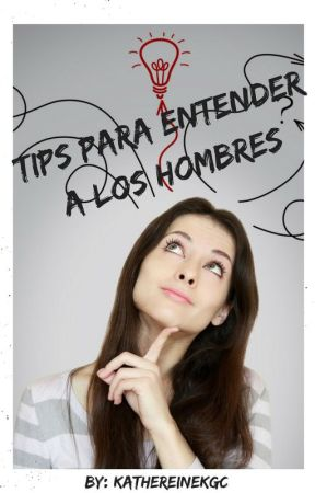 Tips para entender a los hombres by katherineKGC