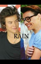 Rain. [Harry Styles Twincest] by SomethingAboutTheBoy