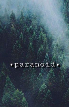 •Paranoid•  by Lovey_Uchiha
