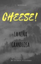 CHEESE ! LA NIÑA GRANDIOSA by Dianamishelle