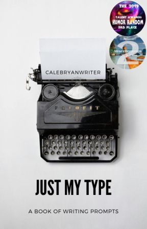 Just My Type by CalebRyanWriter