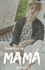 Mamá ↪【HopeMin】 by JHopelovesZ