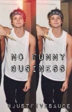 No Funny Business // Ashton Irwin by grungeIuke