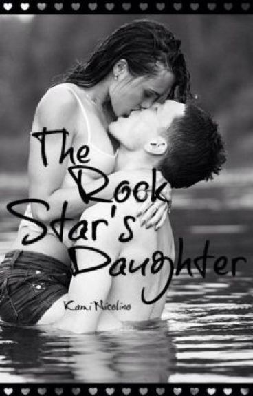 The Rock Stars Daughter.