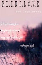 B.L.I.N.D.L.O.V.E by Shar_930