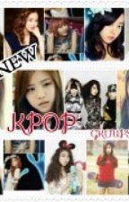 NEW KPOP GROUPS by MirrorPrincess12