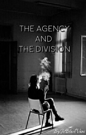 The Agency And The Division ✔ [REWRITING] by JetBlackVans