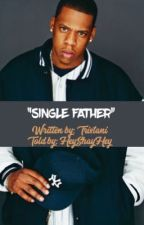 Single Father [COMPLETED] by HeyShayHey