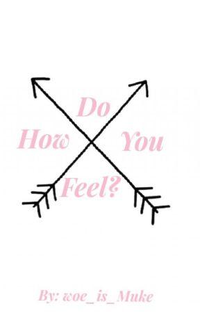 How Do You Feel? *Gawsten One Shot* by woe-is-Muke