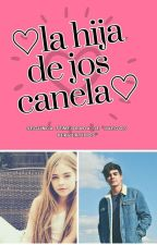 LA HIJA DE JOS CANELA by DulcesitaVillalpando