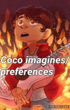 Coco imagines/preferences by potato_face_loser