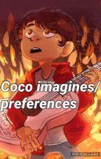 Coco imagines/preferences by potato_face_loser