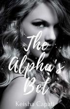 The Alpha's Bet by cakeisha_27