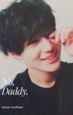 NO, Daddy. [2Min]?✨ by VenumSunflower