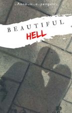 Beautiful hell by _Anna_is_a_penguin_