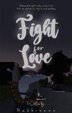 Fight For Love by Nadhinnnn