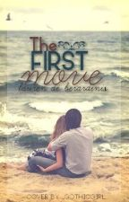 The First Move by a__girl__who__writes