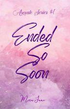 Ended So Soon  by Miru_Jane
