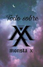 | TODO SOBRE MONSTA X | Monbebe  by theevilsnakeu