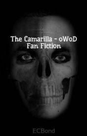 (oWoD Fan Fiction) The Camarilla by ECBond