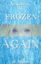 Frozen Again (Jelsa Short Story) by BabySven