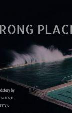 WRONG PLACE by bernadineaditya