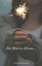 ∞Bir Mucize Olsun...∞ by CACaldwiellq