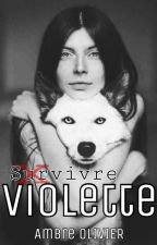 Violette : Survivre by user97407396