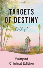 Targets of Destiny by chiXnita