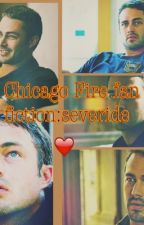 Chicago's love chicago fire fan-fic.severide by AngelForever35