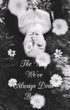 Book 4: The Way We've Always Done Before (Axl Rose FanFic) by YoureARayCatQueen