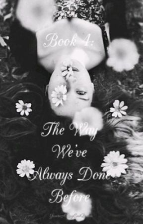 Book 4: The Way We've Always Done Before (Guns N Roses FanFic) by YoureARayCatQueen