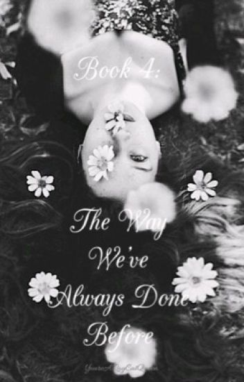 Book 4: The Way We've Always Done Before (Axl Rose FanFic)
