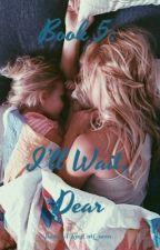 Book 5: I'll Wait, Dear (Guns N Roses FanFic) by YoureARayCatQueen
