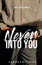 IYS #2: Never Into You by meiinnnn