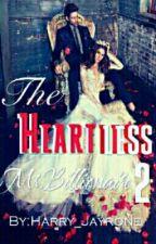 The Heartless Mr.Billionaire (BOOK II) by Harry_Jayrone