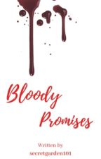 Bloody Promises by secretgarden101