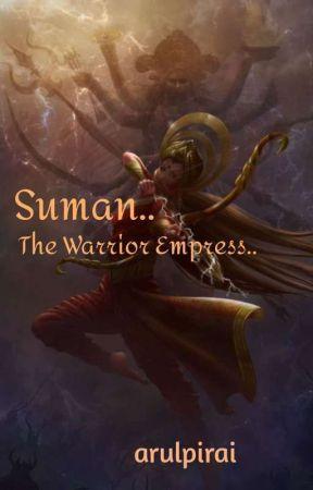 Suman - The Warrior Empress. ..(Completed) by arulpirai