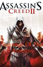Assassin's Creed 2: Revenge of the Assassins by -Beauty_Assassin-