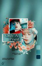 Only A Priest || Jjk&Pjm  by Bareflai