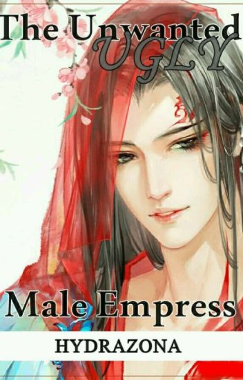 The Unwanted 'Ugly' Male Empress (TUME){BL} (COMPLETE) *under