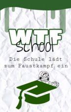 WTFschool - Die Schule lädt zum Faustkampf ein by CilHlb