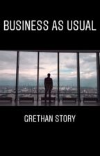 Business As Usual : GRETHAN story by EchoAvenue