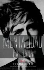 Mentalidad Extraña *COMING SOON*(Ziall&Larry) by ZIALL-H