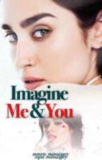 Imagine Me & You - Camren by manuisgay