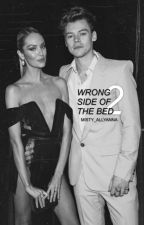 Wrong Side of the Bed 2 (UNDER RE-WRITING CONSTRUCTION) by Misty_Allyanna