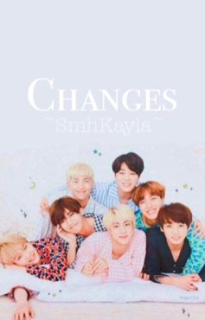 changes  by smhkayla