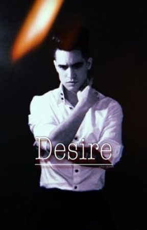 Desire|Brendon Urie by chxrrykisses